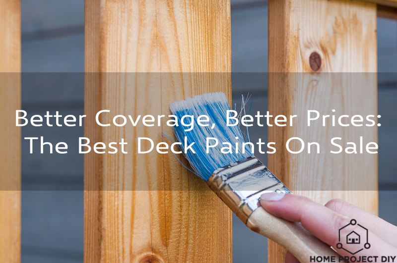The Best Deck Paint On Sale: Better Coverage, Better Prices
